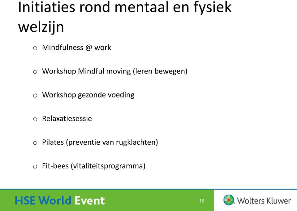 Workshop gezonde voeding o Relaxatiesessie o Pilates
