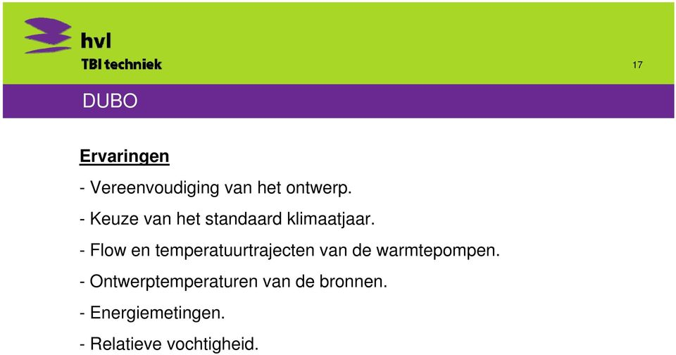 - Flow en temperatuurtrajecten van de warmtepompen.