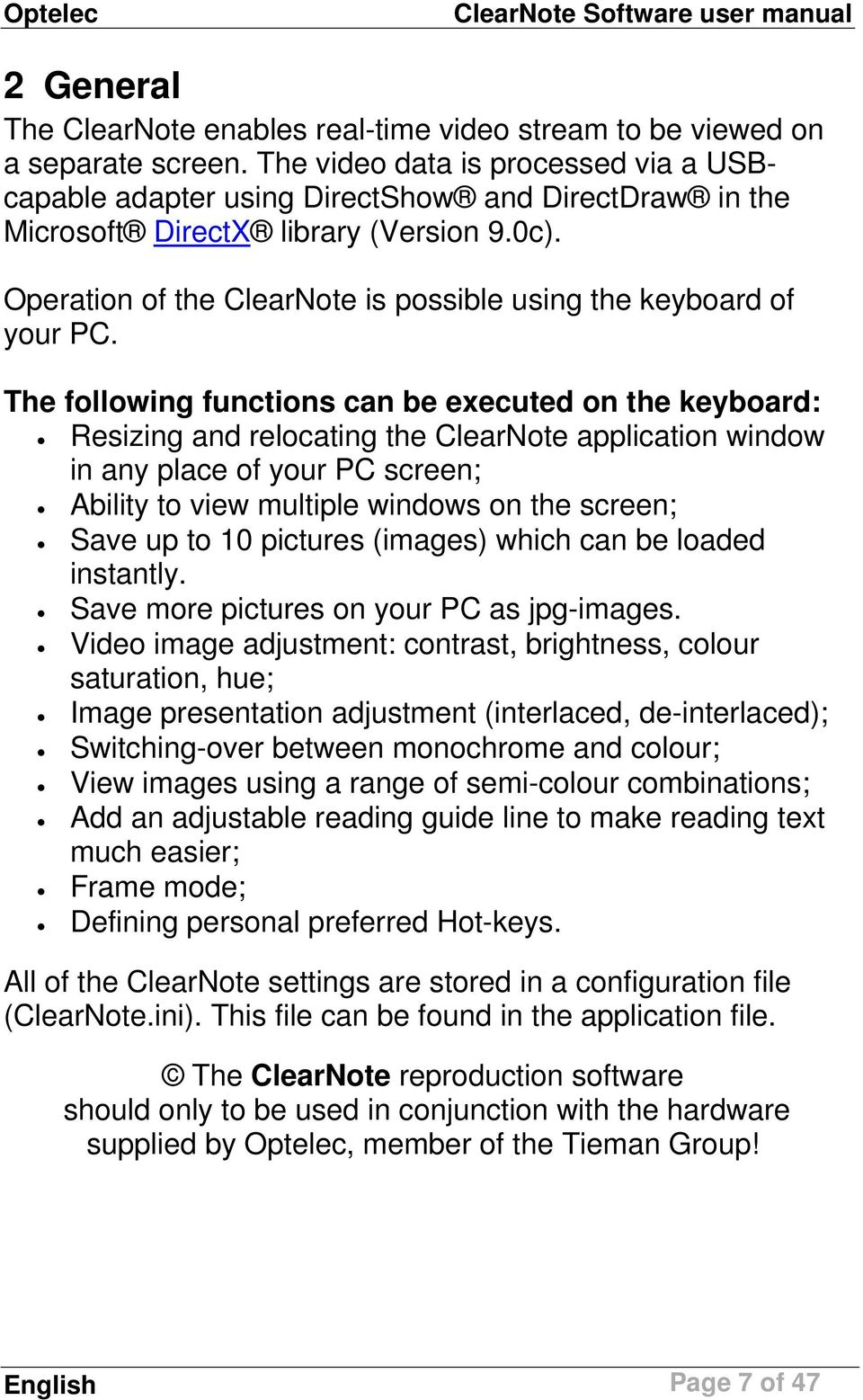 Operation of the ClearNote is possible using the keyboard of your PC.