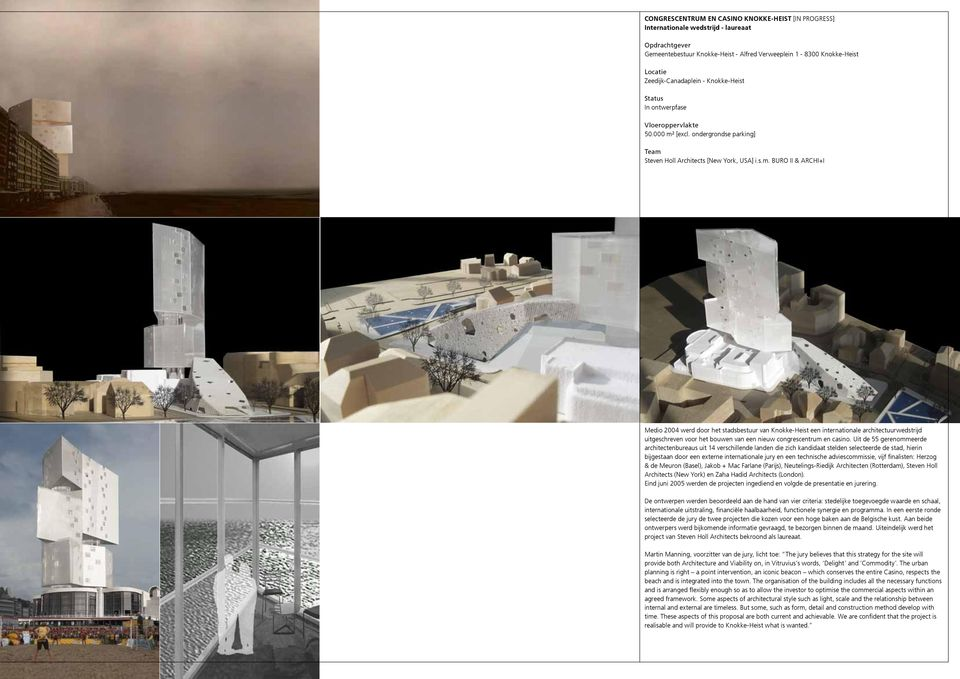 [excl. ondergrondse parking] Steven Holl Architects [New York, USA] i.s.m.