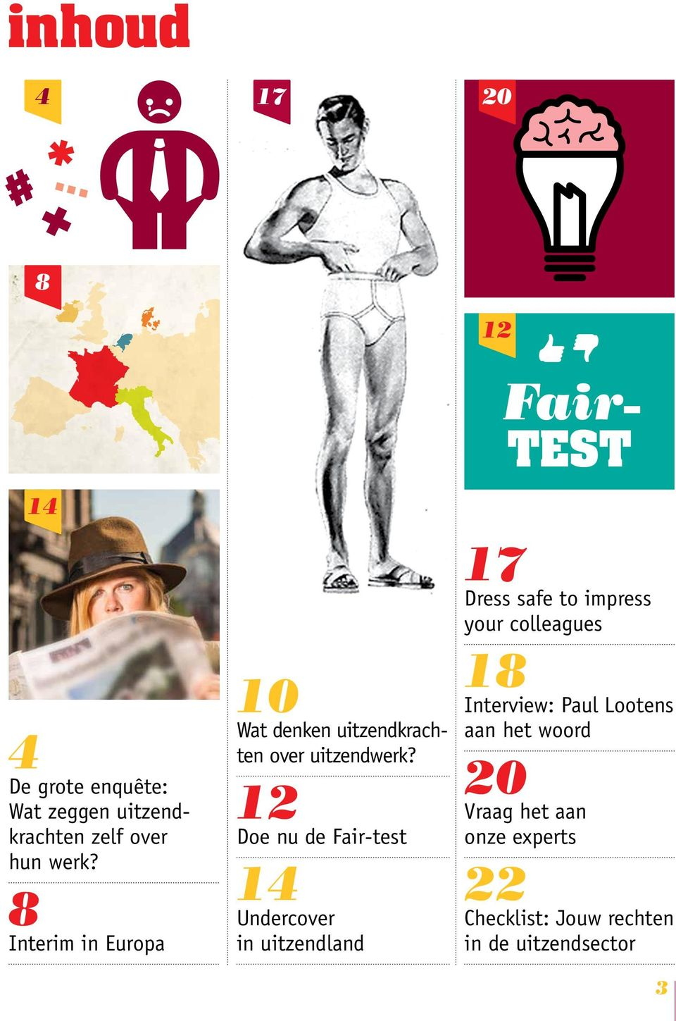 12 Doe nu de Fair-test 14 Undercover in uitzendland 17 Dress safe to impress your colleagues