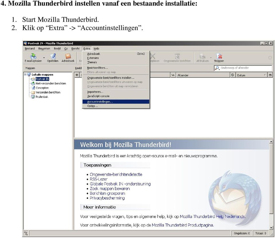 1. Start Mozilla Thunderbird. 2.