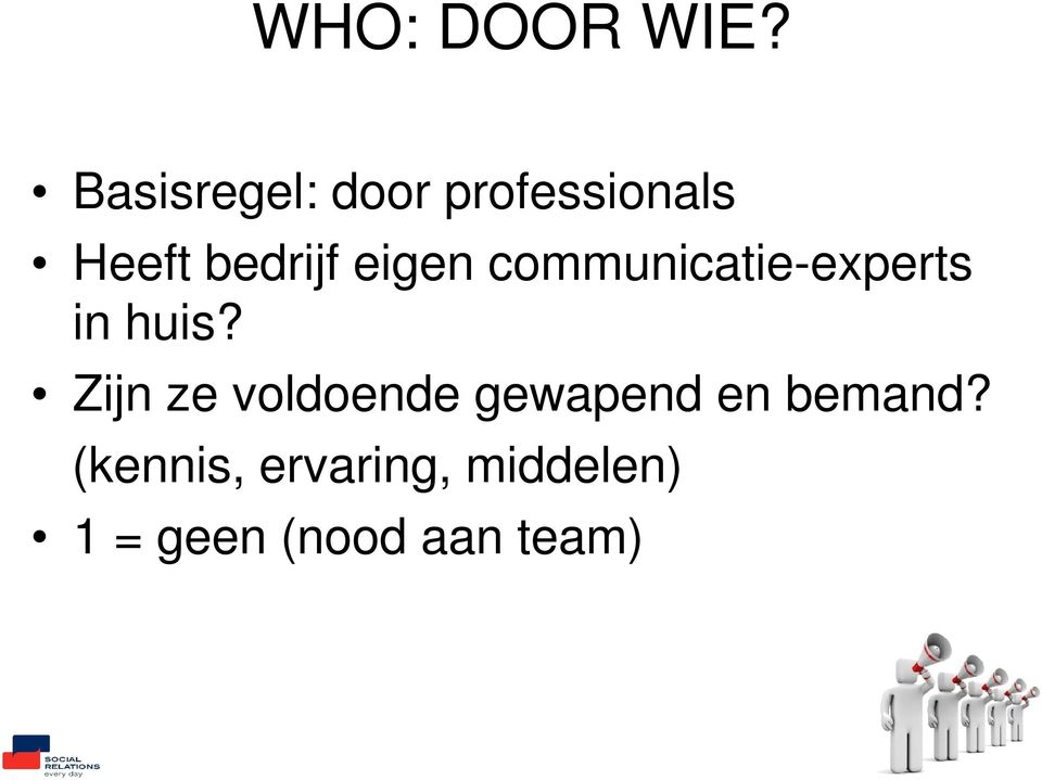 eigen communicatie-experts in huis?