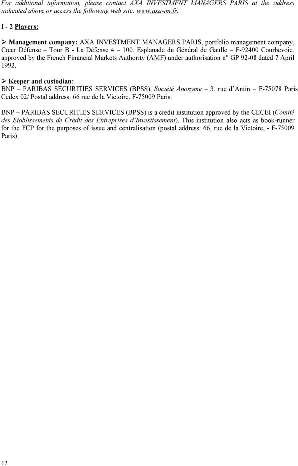 the French Financial Markets Authority (AMF) under authorisation n GP 92-08 dated 7 April 1992.