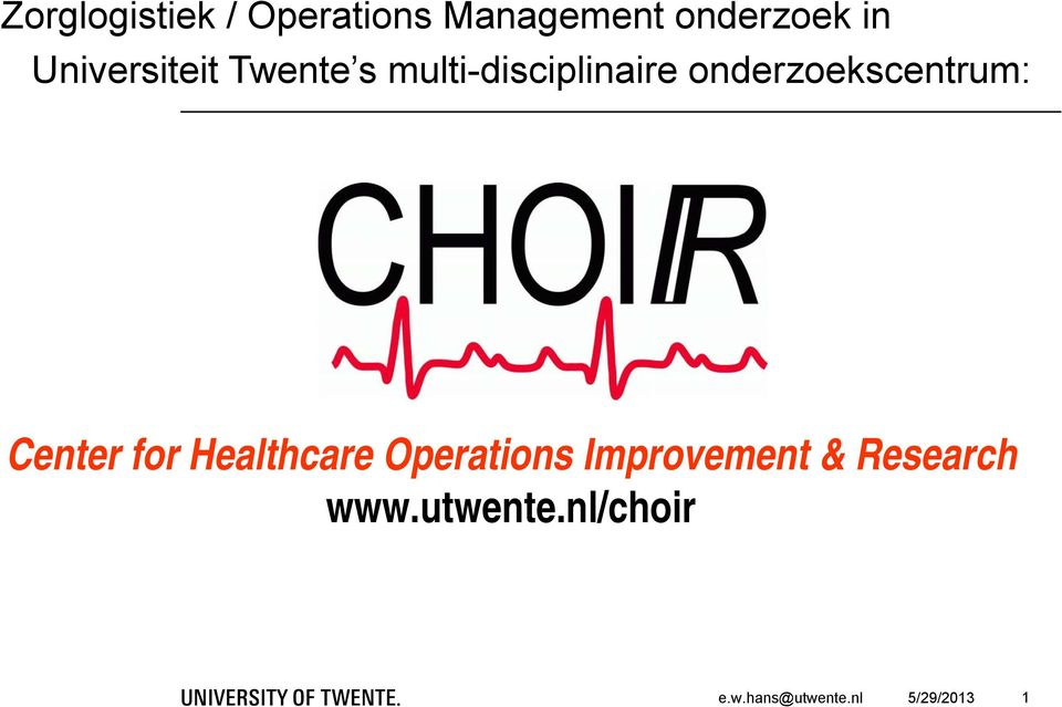 onderzoekscentrum: Center for Healthcare Operations