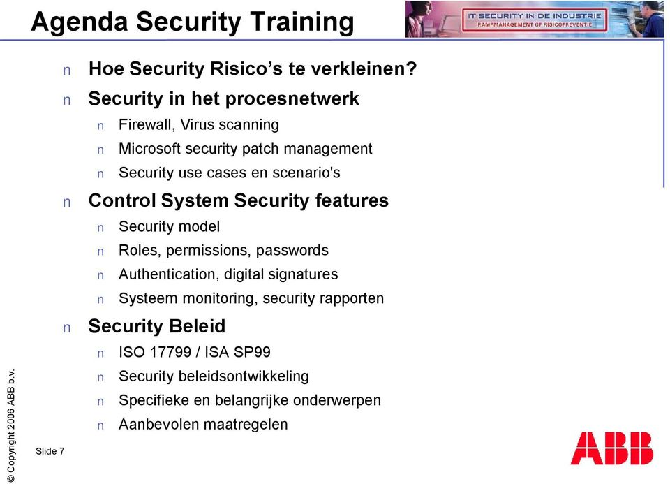 scenario's Control System Security features Security model Roles, permissions, passwords Authentication, digital