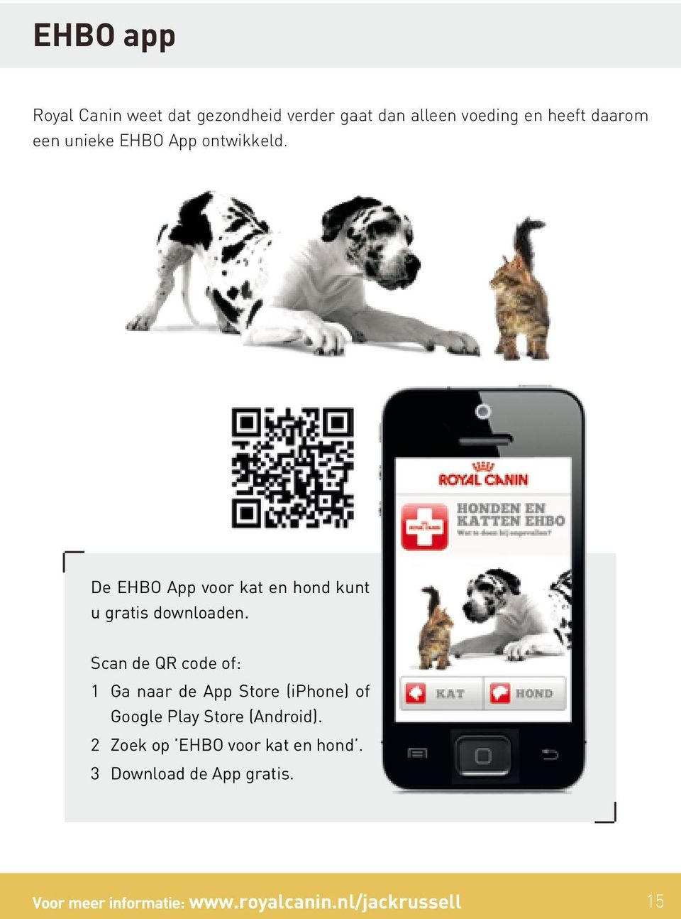 Scan de QR code of: 1 Ga naar de App Store (iphone) of Google Play Store (Android).