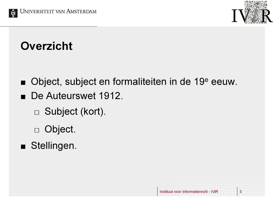 De Auteurswet 1912. Subject (kort).