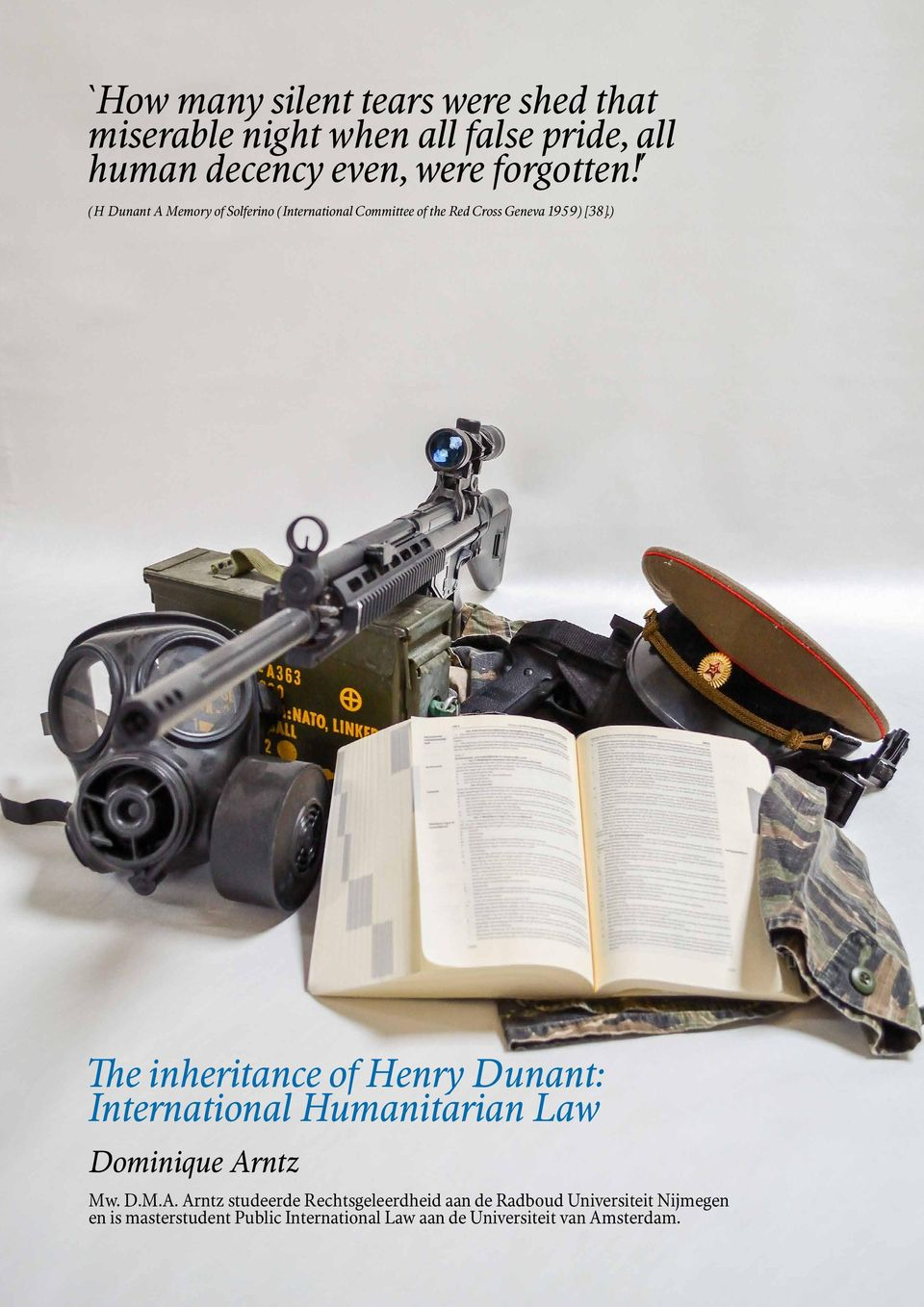 ) The inheritance of Henry Dunant: International Humanitarian Law Dominique Ar