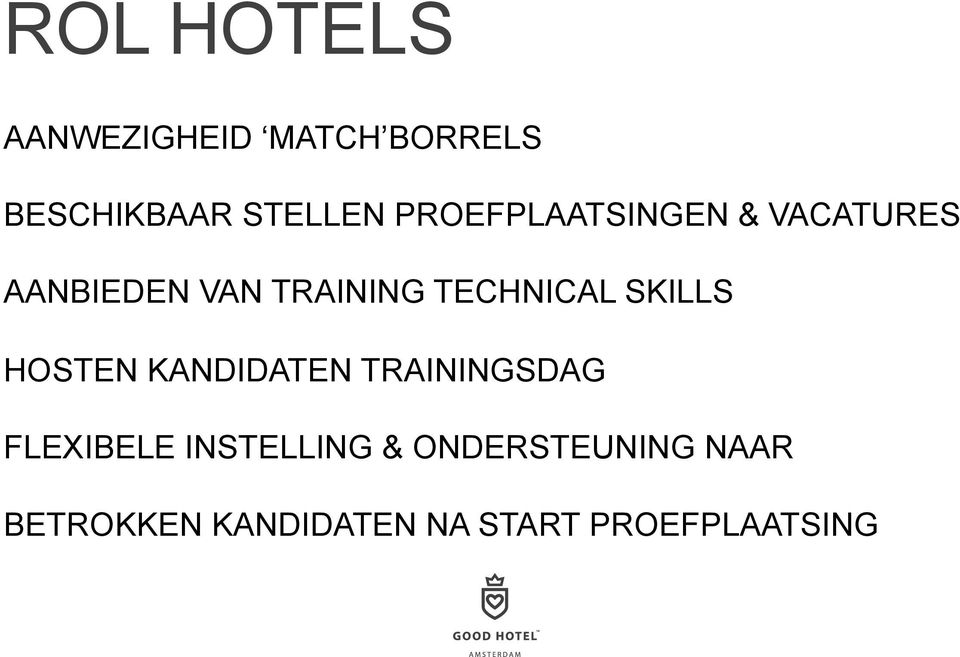 TECHNICAL SKILLS HOSTEN KANDIDATEN TRAININGSDAG FLEXIBELE