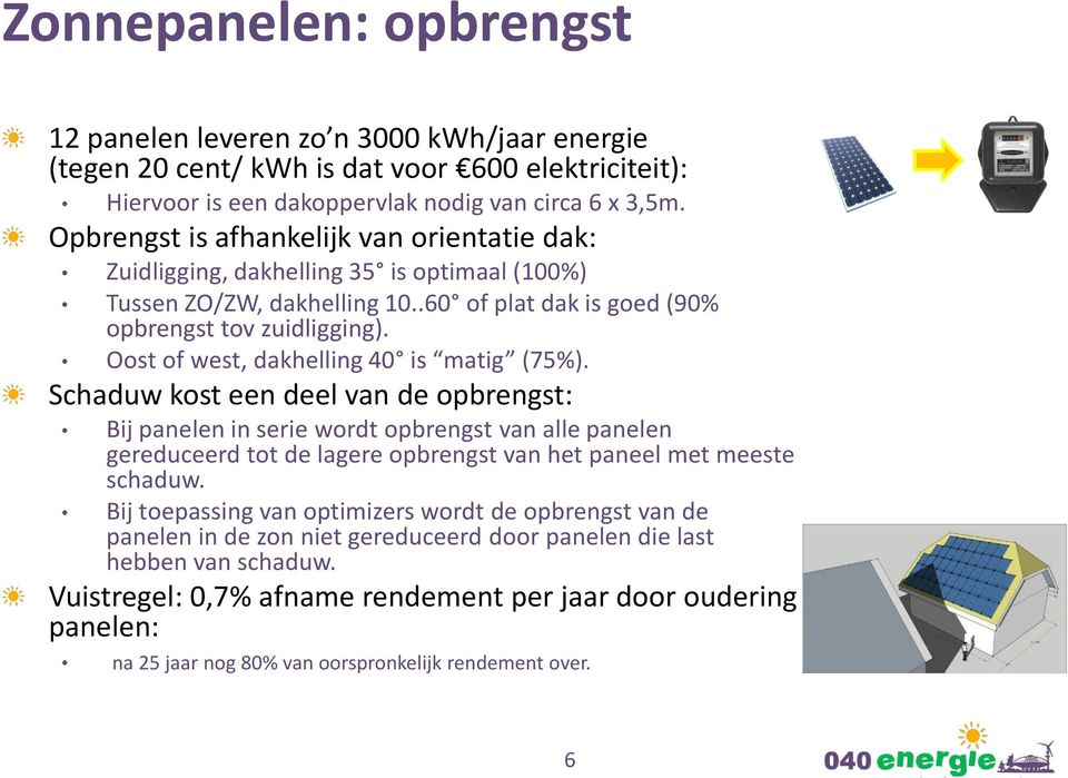 Oost of west, dakhelling 40 is matig (75%).
