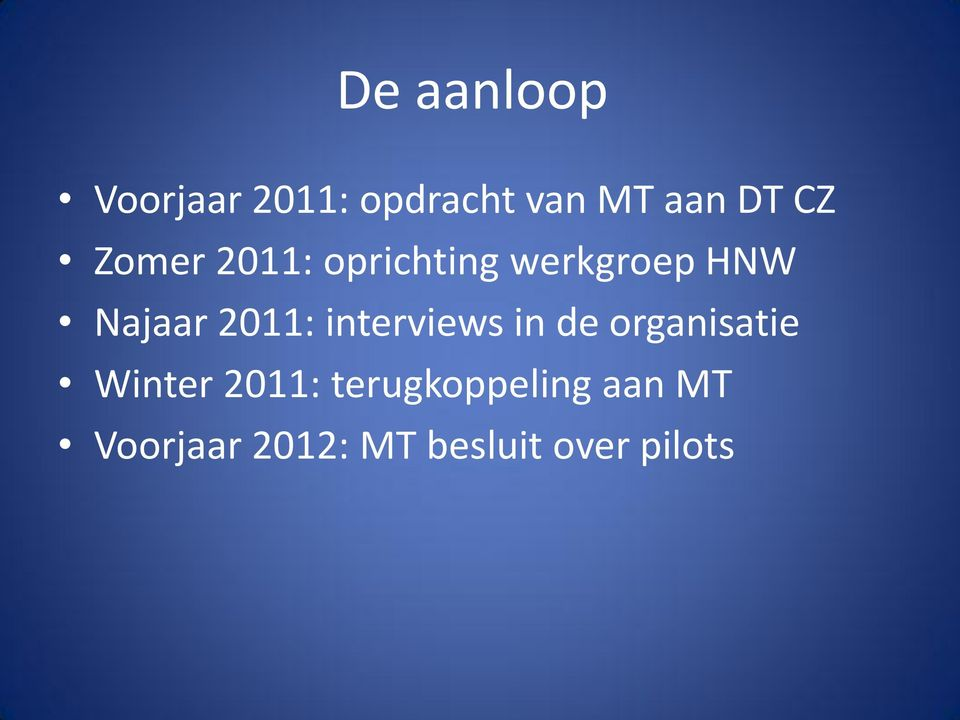 2011: interviews in de organisatie Winter 2011: