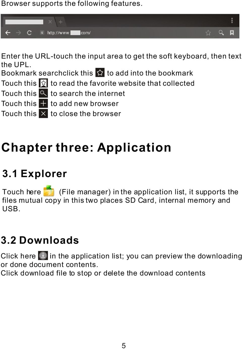 browser Touch this to close the browser Chapter three: Application 3.