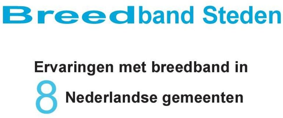 breedband in 8