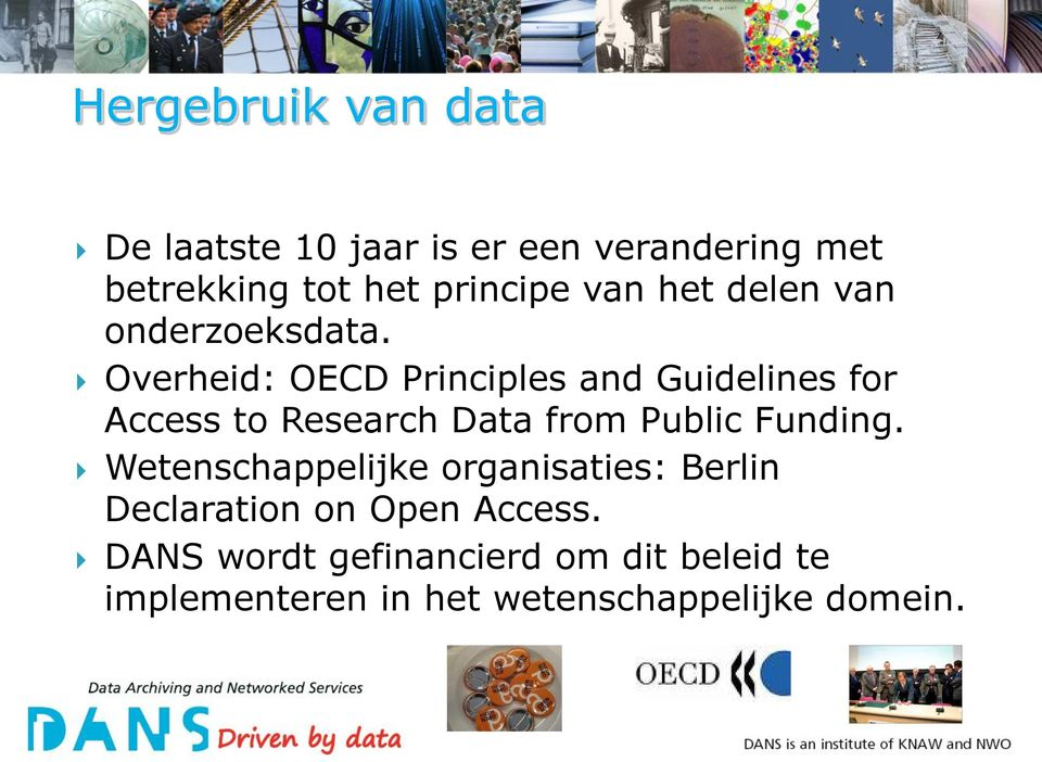 Overheid: OECD Principles and Guidelines for Access to Research Data from Public Funding.