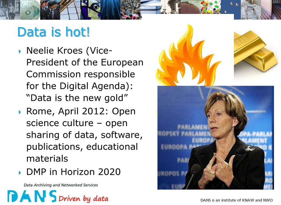 responsible for the Digital Agenda): Data is the new gold Rome,