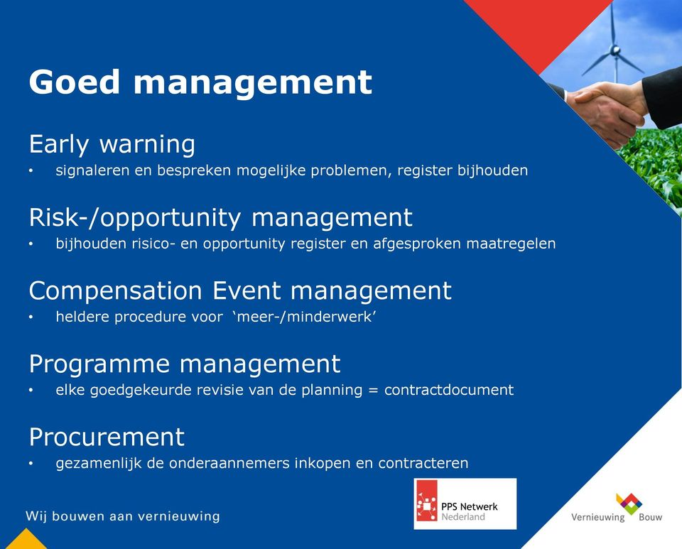 Compensation Event management heldere procedure voor meer-/minderwerk Programme management elke