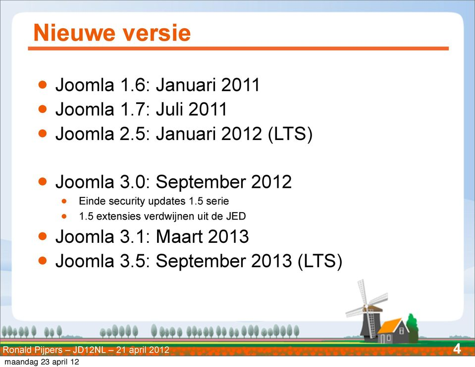 0: September 2012 l l Einde security updates 1.5 serie 1.