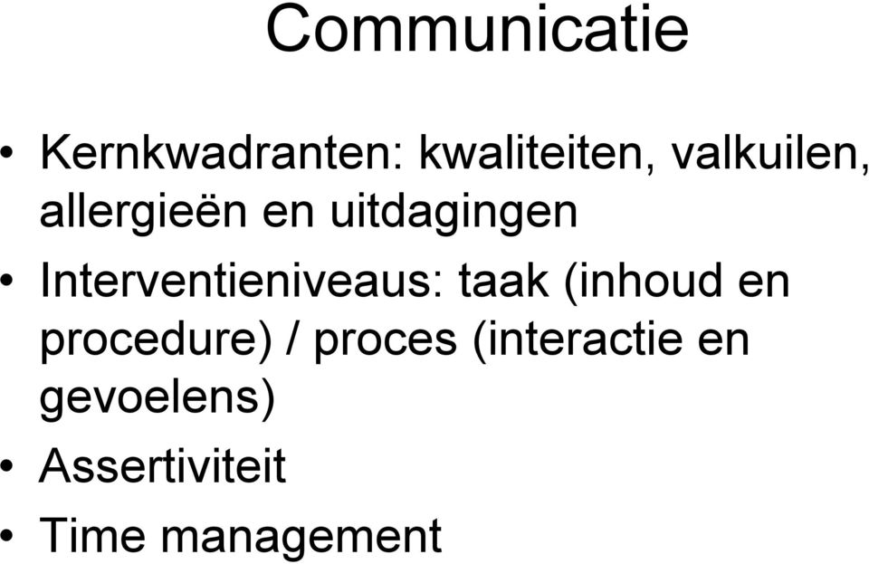 Interventieniveaus: taak (inhoud en procedure)