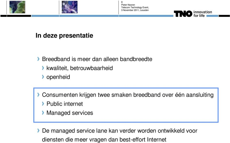 aansluiting Public internet Managed services De managed service lane kan