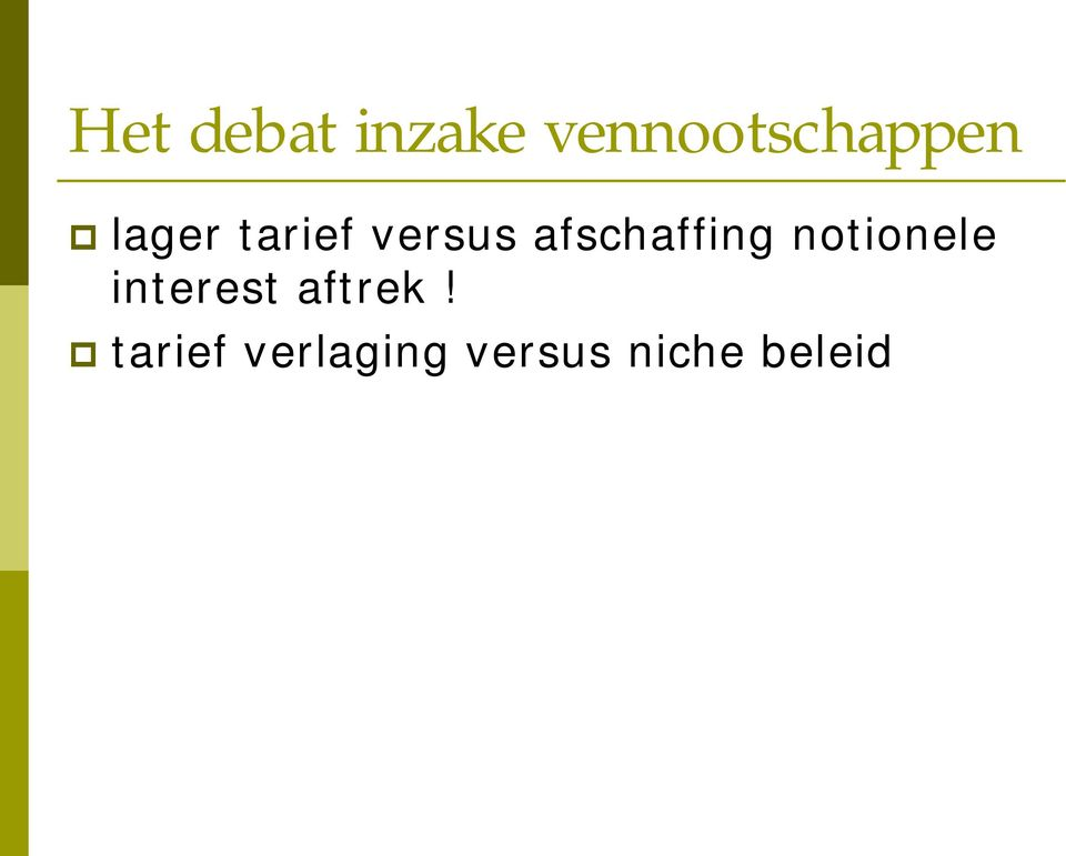 versus afschaffing notionele