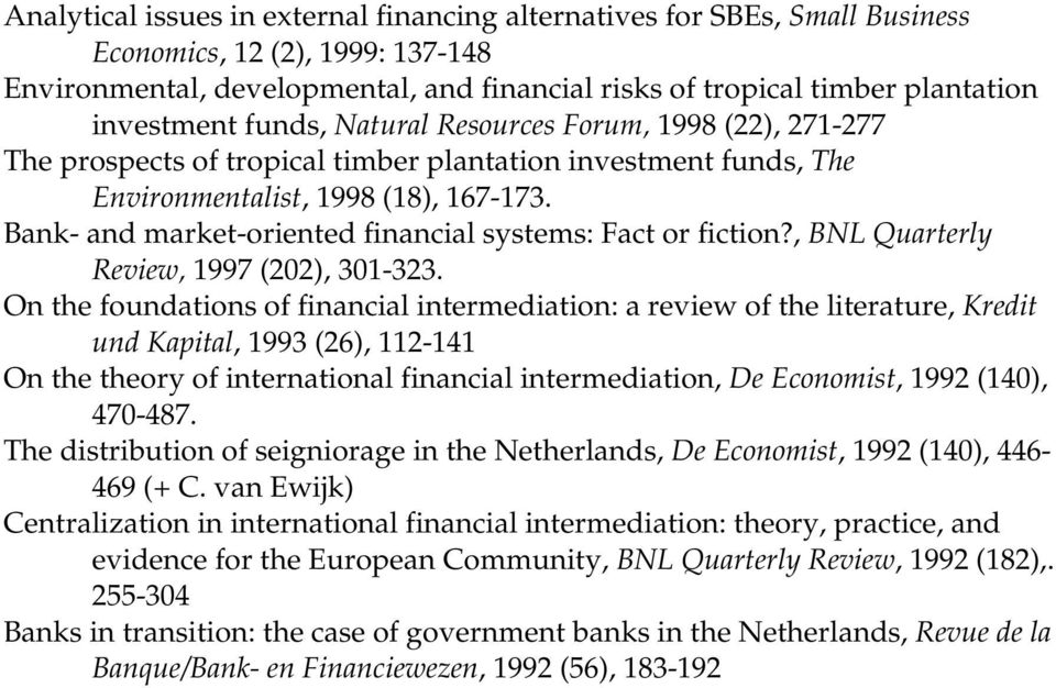 Bank- and market-oriented financial systems: Fact or fiction?, BNL Quarterly Review, 1997 (202), 301-323.