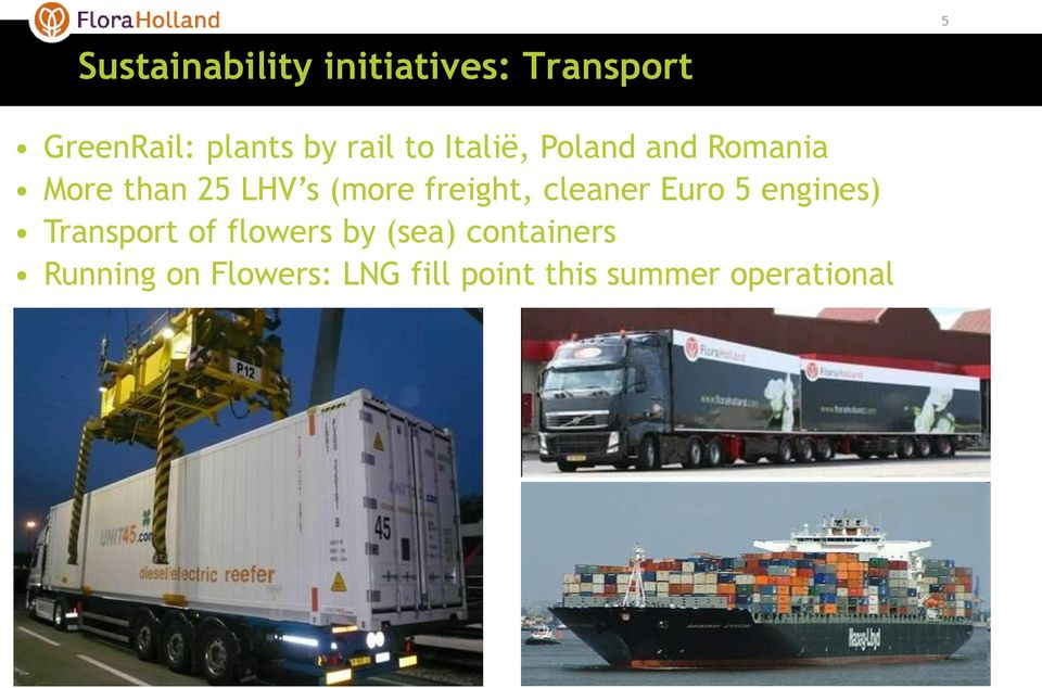 freight, cleaner Euro 5 engines) Transport of flowers by (sea)