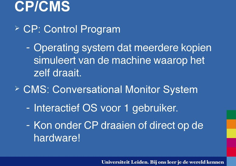 CMS: Conversational Monitor System - Interactief OS voor 1