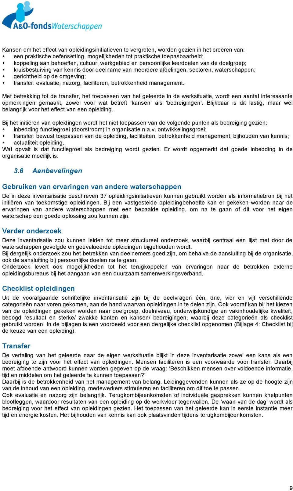 evaluatie, nazorg, faciliteren, betrokkenheid management.