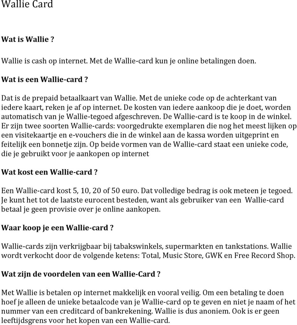 De Wallie- card is te koop in de winkel.