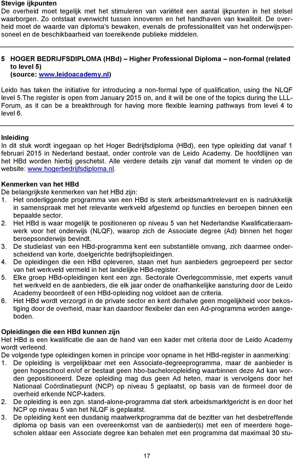 5 HOGER BEDRIJFSDIPLOMA (HBd) Higher Professional Diploma non-formal (related to level 5) (source: www.leidoacademy.