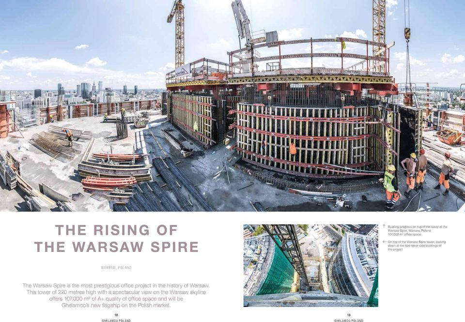 Spire is the most prestigious office project in the history of Warsaw.