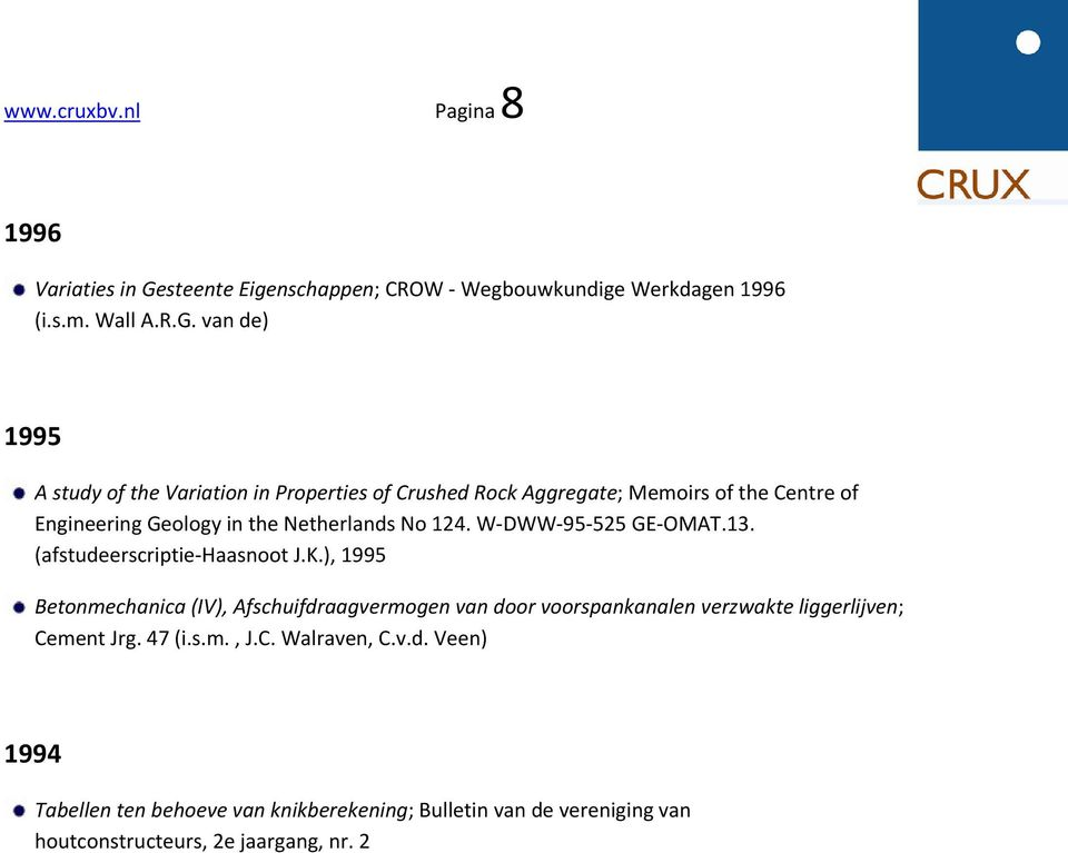 van de) 1995 A study of the Variation in Properties of Crushed Rock Aggregate; Memoirs of the Centre of Engineering Geology in the Netherlands No
