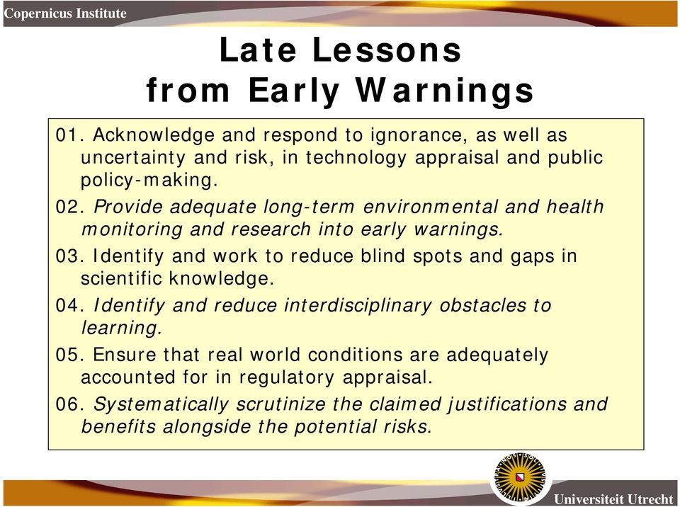 Provide adequate long-term environmental and health monitoring and research into early warnings. 03.