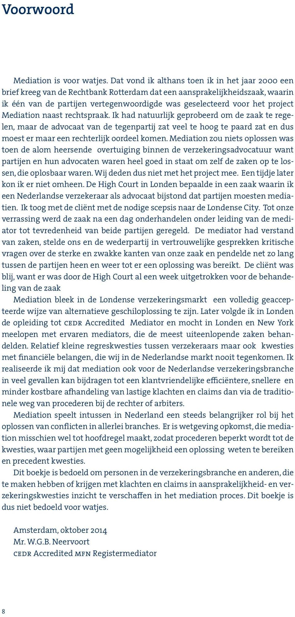 project Mediation naast rechtspraak.