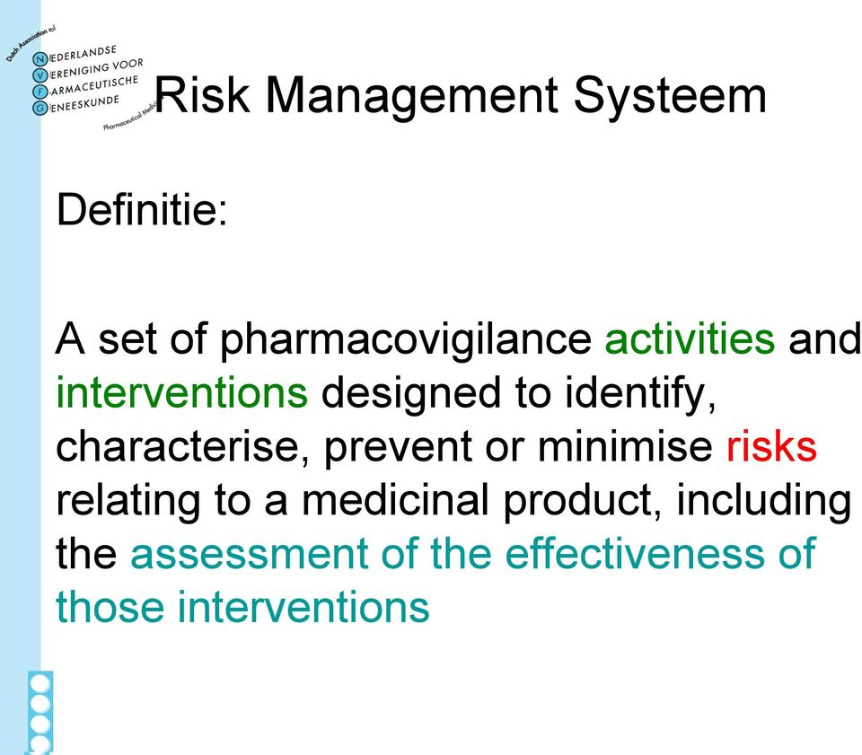 characterise, prevent or minimise risks relating to a medicinal