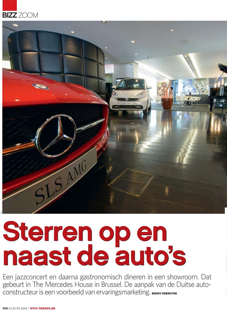 Dat gebeurt in The Mercedes House in Brussel.