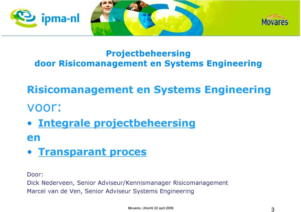 projectbeheersing en Transparant proces Door: Dick Nederveen, Senior