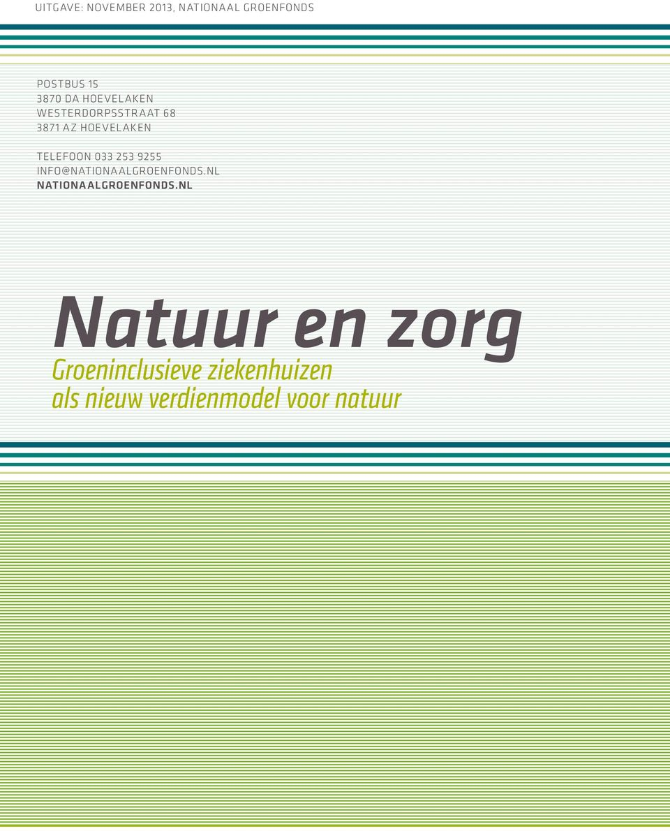 253 9255 info@nationaalgroenfonds.nl nationaalgroenfonds.