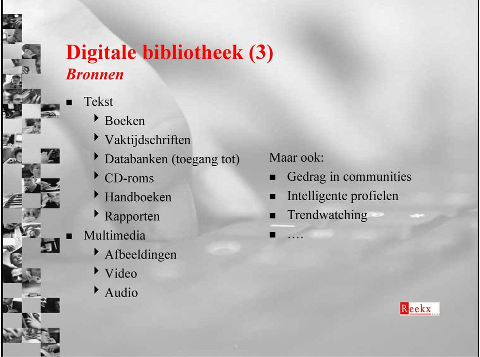 Handboeken 4 Rapporten Multimedia 4 Afbeeldingen 4 Video 4