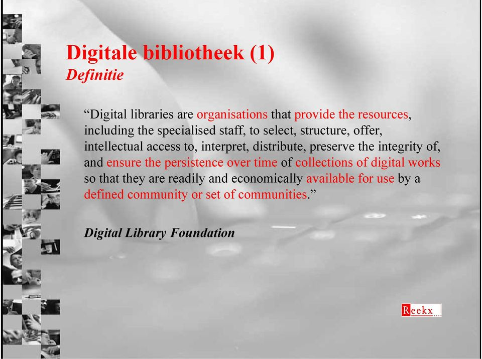 the integrity of, and ensure the persistence over time of collections of digital works so that they are