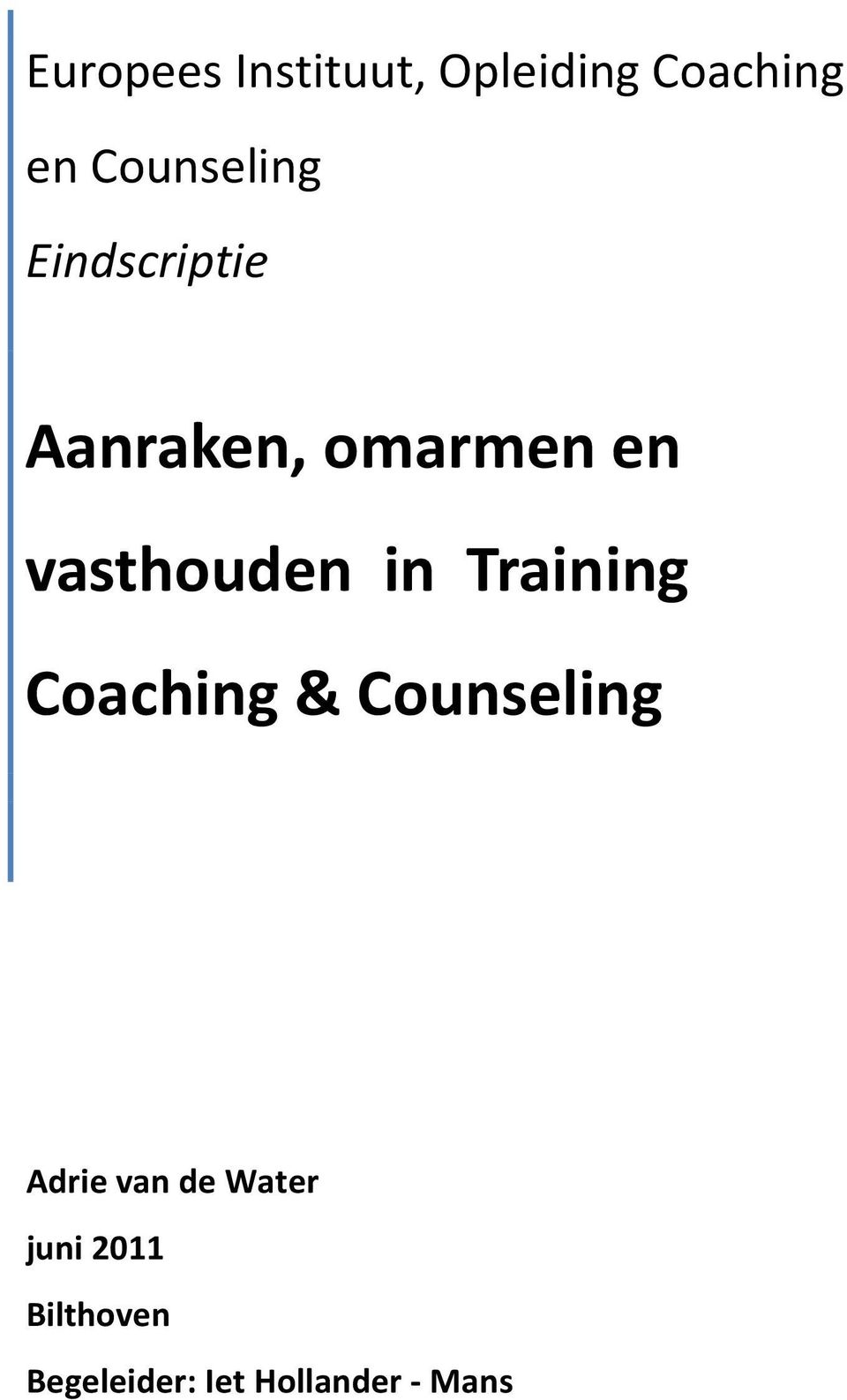 vasthouden in Training Coaching & Counseling Adrie