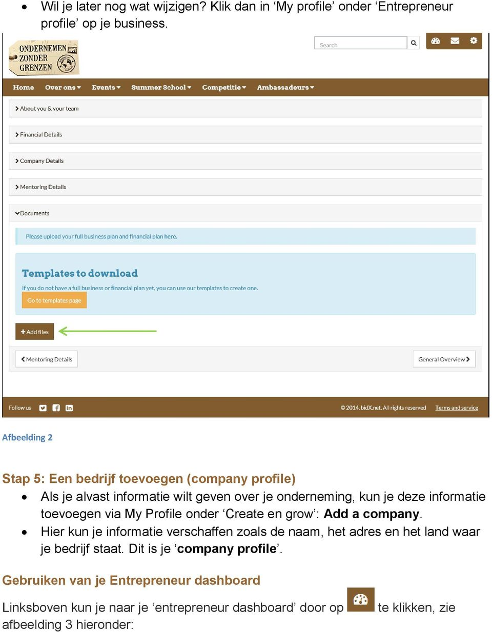 informatie toevoegen via My Profile onder Create en grow : Add a company.