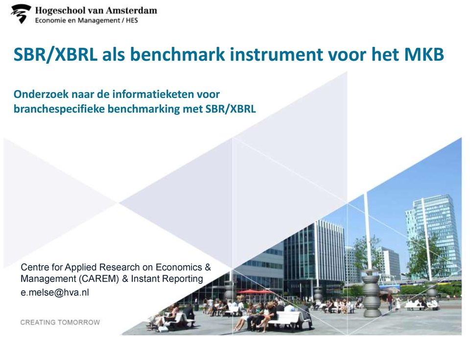 benchmarking met SBR/XBRL Centre for Applied Research on