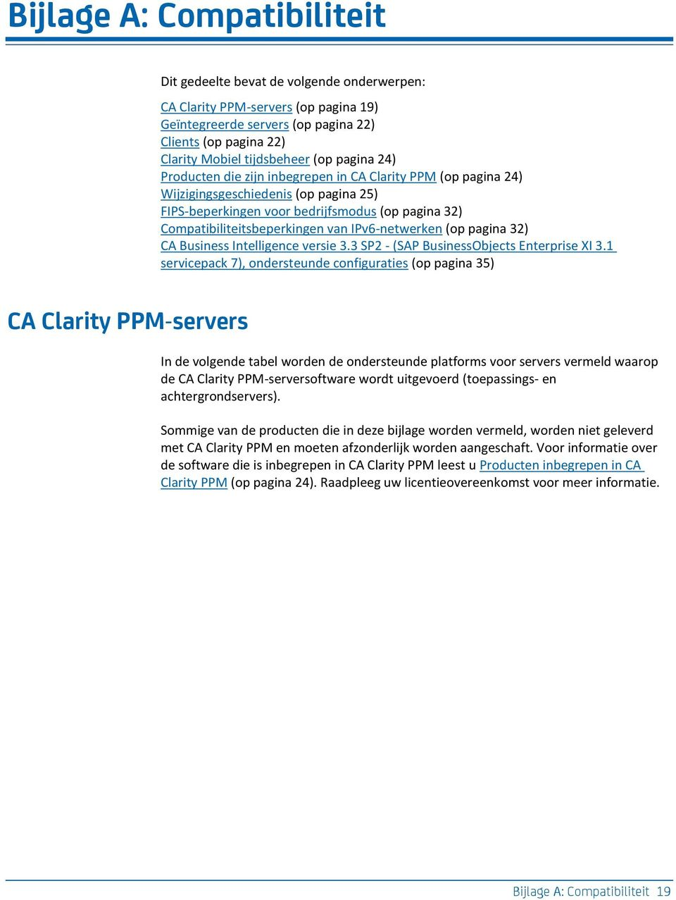IPv6-netwerken (op pagina 32) CA Business Intelligence versie 3.3 SP2 - (SAP BusinessObjects Enterprise XI 3.