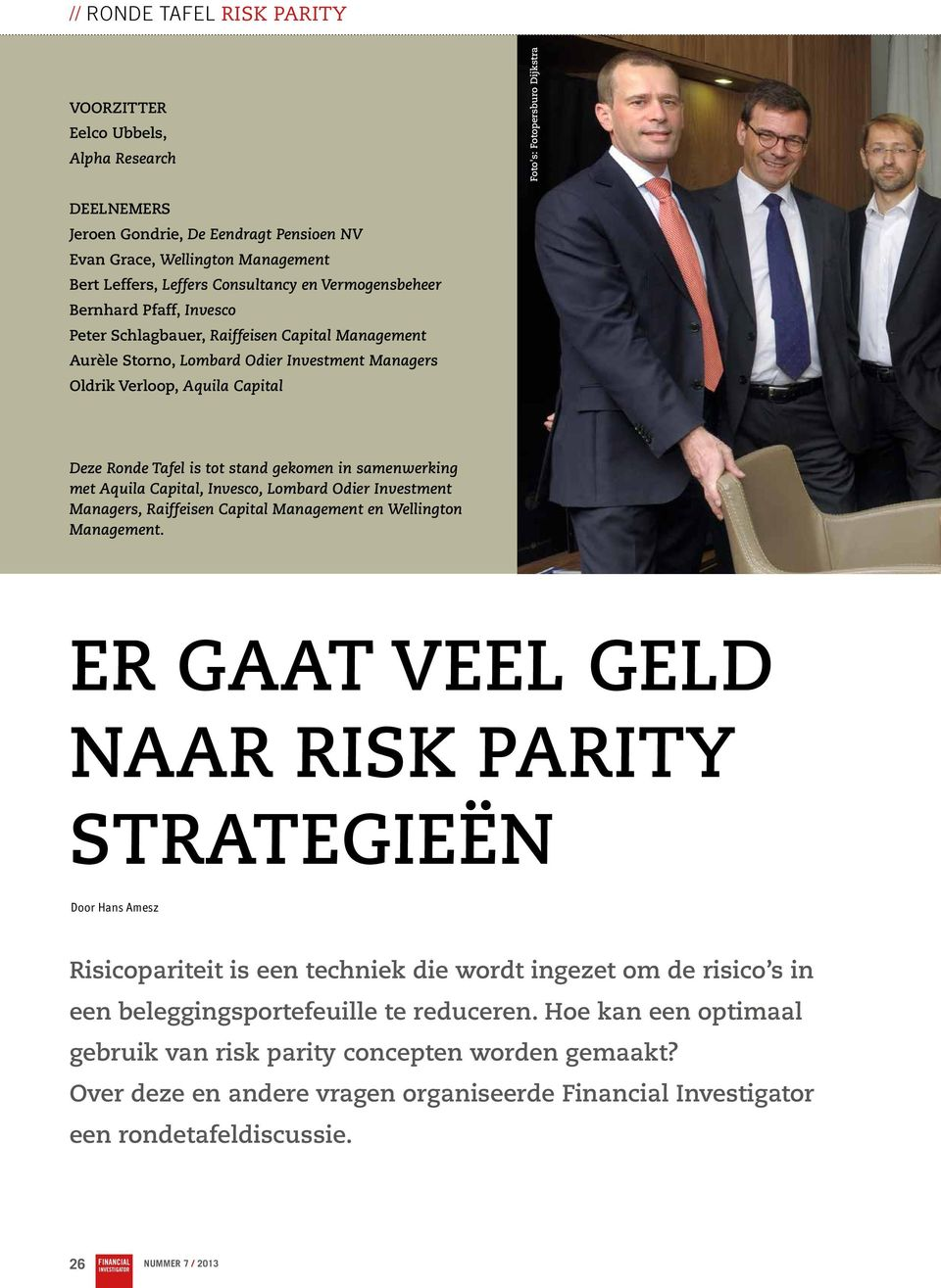 gekomen in samenwerking met Aquila Capital, Invesco, Lombard Odier Investment Managers, Raiffeisen Capital Management en Wellington Management.