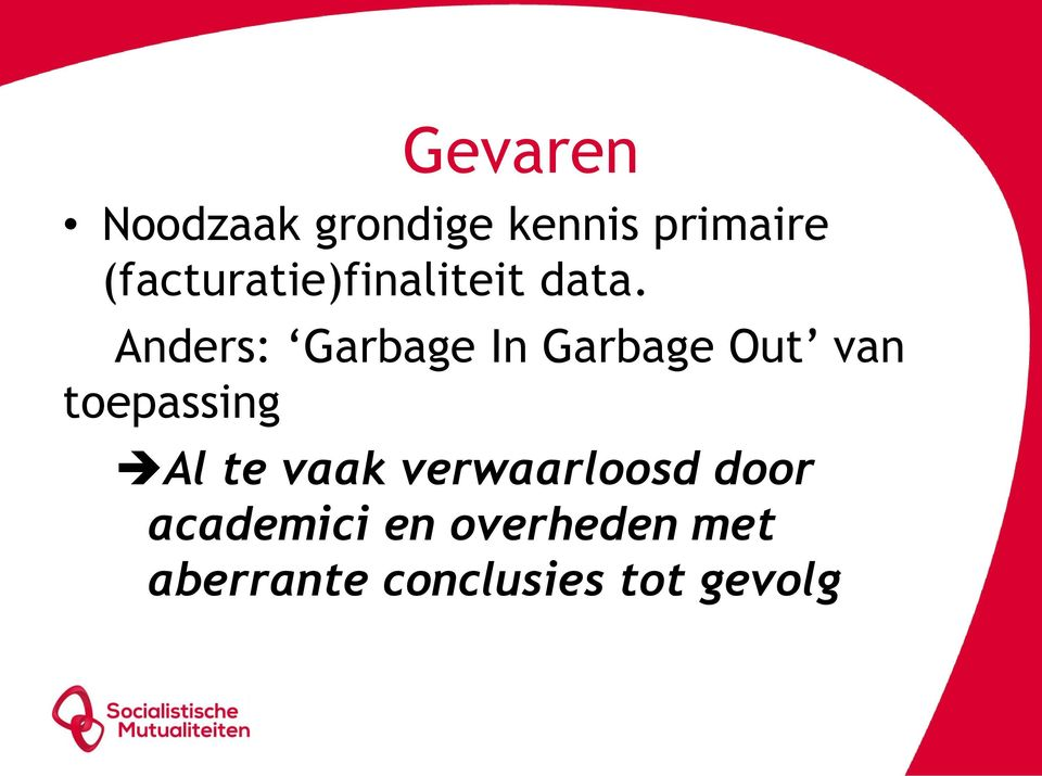 Anders: Garbage In Garbage Out van toepassing Al