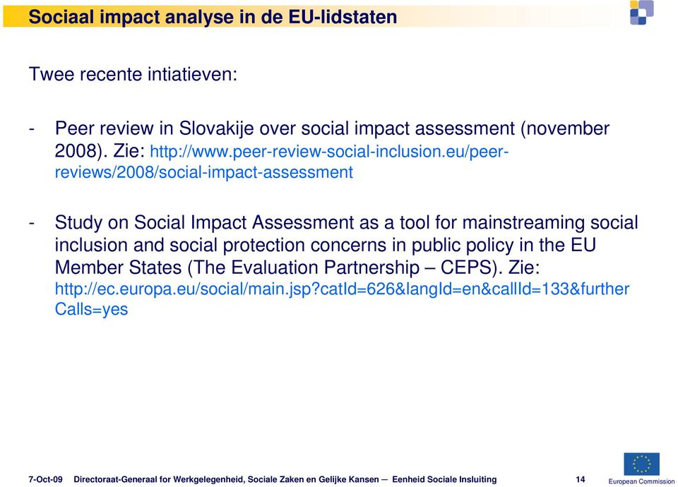 eu/peerreviews/2008/social-impact-assessment - Study on Social Impact Assessment as a tool for mainstreaming social inclusion and social protection