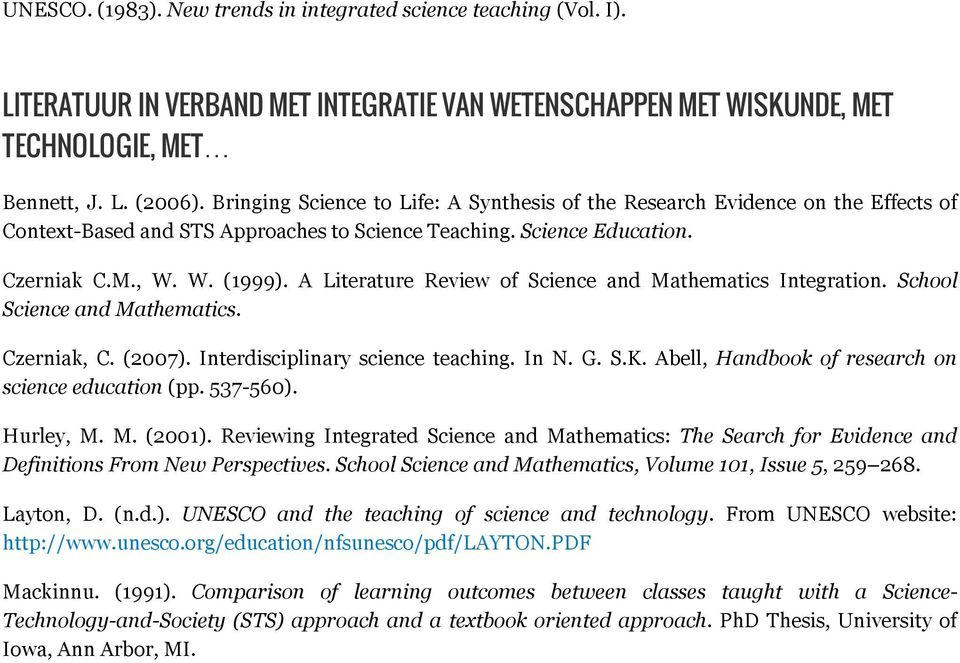 A Literature Review of Science and Mathematics Integration. School Science and Mathematics. Czerniak, C. (2007). Interdisciplinary science teaching. In N. G. S.K.