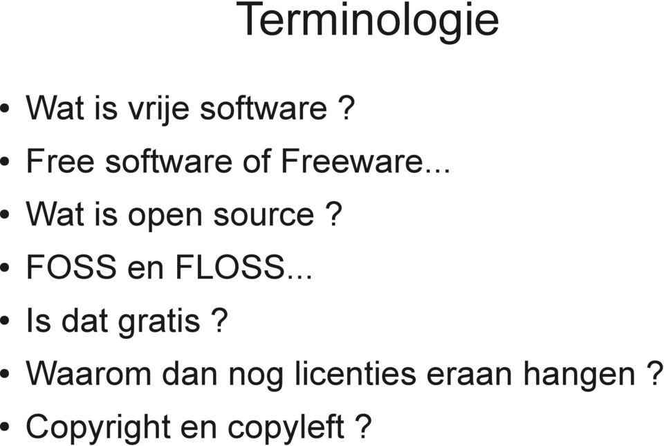 .. Wat is open source? FOSS en FLOSS.